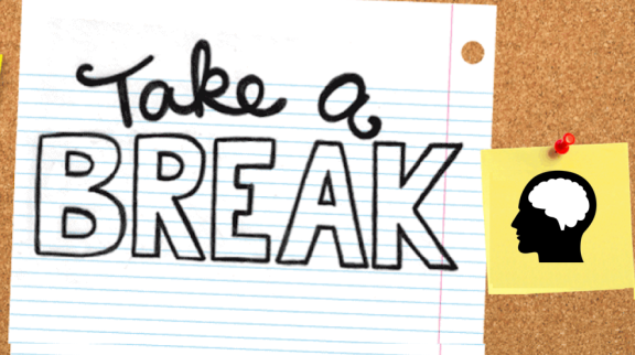 Take a Break- Mentally!